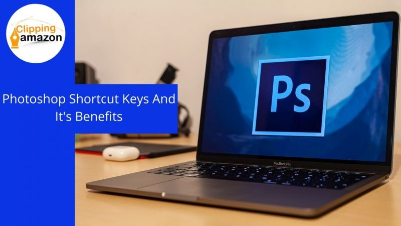 Photoshop Shortcut Keys And Its Benefits