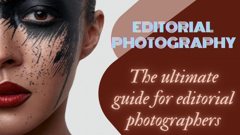 The Best Editorial Photography Guidelines
