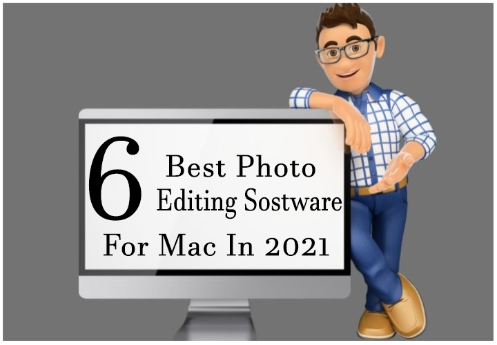 6 Best Photo Editing Software For Mac In 2021