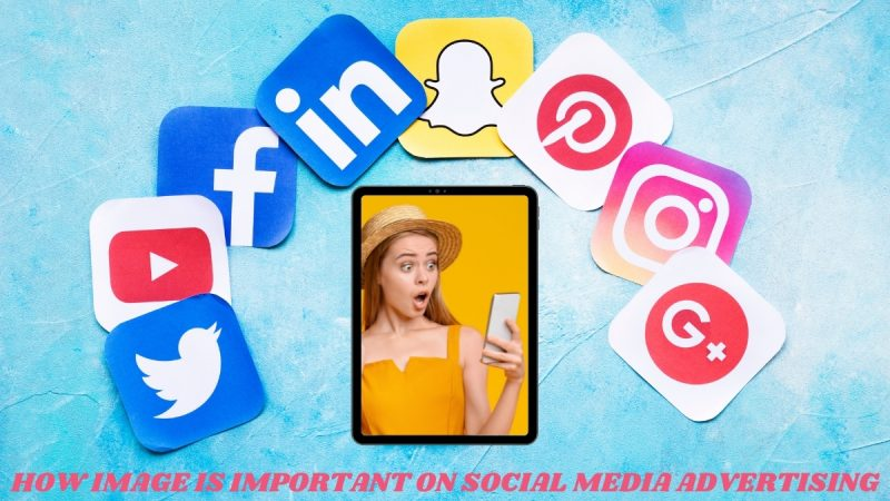 Social Media Images: A Powerful Weapon On Social Media Advertising